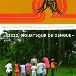 Bzzzzzzzzzzzzz, moustique de dengue