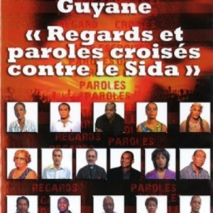 Guyane, Paroles et Regards croisés